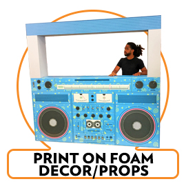 Print on foam standup props and sculptures